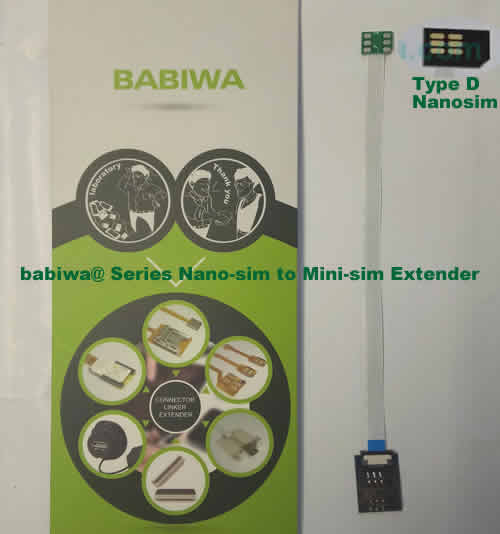 Babiwa@ No.30D Universal Nano-simcard to Minisimcard(microsimcard,nanosimcard) Extension Cable.Support Any devices (brands,models) using Nano simcard in Type D Bevel Direction.also called Nano Simcard Extension Cable,Nano Simcard Linker,Nano Simcard Connector Extender.Universal Nano Simcard Jack Extension Cable,Extender of Nano Simcard Slot,Linker of Nano Simcard Socket,Extender for Nano Simcard Holder.(Free Shipping via Trackable Registered Airmail to Worldwide Area WWW.BABIWA.COM)