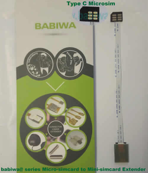 Babiwa@ No.31C Universal Micro-simcard to Minisimcard (microsimcard,nanosimcard) Extension Cable.Support Any devices (brands,models) using Micro simcard in Type C Bevel Direction.also called Micro Simcard Extension Cable,Micro Simcard Linker,Micro Simcard Connector Extender.Universal Micro Simcard Jack Extension Cable,Extender of Micro Simcard Slot,Linker of Micro Simcard Socket,Extender for Micro Simcard Holder.(Free Shipping via Trackable Registered Airmail to Worldwide Area WWW.BABIWA.COM)